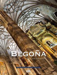 Begoña - Historia, Arte Y Devocion - Jesus Muñiz Petralanda / Raul Esteban / Hektor Ortega