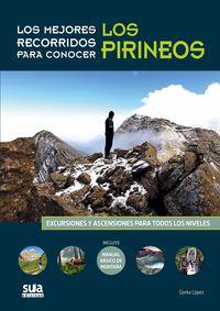mejores recorridos para conocer pirineos, los - excursiones y ascensiones para todos los niveles - Gorka Lopez