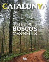 CATALUNYA - RUTES PELS BOSCOS MES BELLS