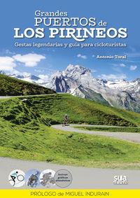 Grandes Puertos De Los Pirineos - Gestas Legendarias Y Guia Para Cicloturistas - Antonio Toral