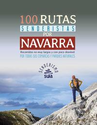 100 Rutas Senderistas Por Navarra - Alberto Muro / Jesus M. Perez Azaceta