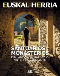 Santuarios Y Monasterios - Historia, Gastronomia, Arte Y Excursiones - Alberto Muro
