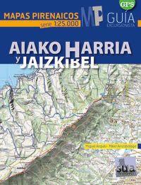 AIAKO HARRIA Y JAIZKIBEL - MAPAS PIRENAICOS (1: 25000)
