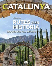 CATALUNYA - RUTES AMB HISTORIA - EXCURSIONS ALS ORIGENS DEL PAIS