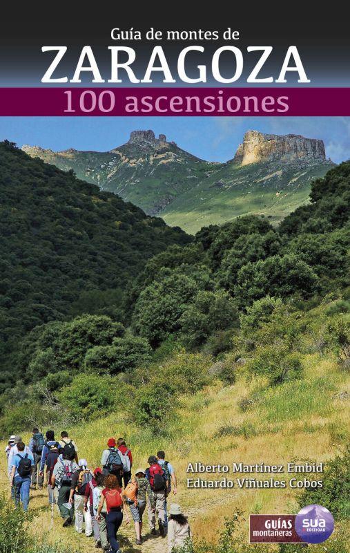 guia de montes de zaragoza - 100 ascensiones - Alberto Martinez Embid / Eduardo Viñuales Cobos