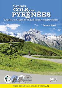 GRANDS COLS DES PYRENEES - EXPLOITS DE LEGENDE ET GUIDE POUR CYCLOTOURISTES