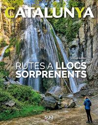 CATALUNYA - RUTES A LLOCS SORPRENENTS