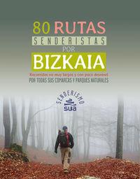80 Rutas Senderistas Por Bizkaia - Aa. Vv.