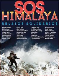 Sos Himalaya - Relatos Solidarios - Juan Manuel Sotillos (coord. ) / Txusma Perez Azaceta (coord. )
