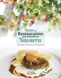 Rutas Y Restaurantes Con Encanto De Navarra - Josema Azpeitia / Ritxar Tolosa / Txusma Perez Azaceta
