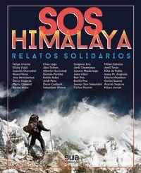(2 Ed) Sos Himalaya - Relatos Solidarios - Juan Manuel Sotillos (coord. ) / Txusma Perez Azaceta (coord. )