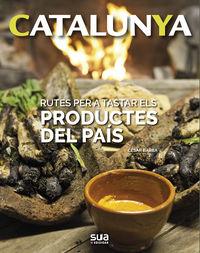 CATALUNYA - RUTES PER A TASTAR ELS PRODUCTES DEL PAIS