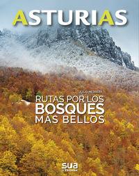 Asturias - Rutas Por Los Bosques Mas Bellos - Julio Herrera