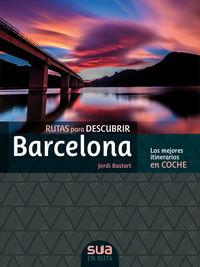 rutas para descubrir barcelona - los mejores itinerarios en coche - Jordi Bastart