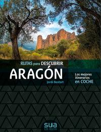 rutas para descubrir aragon - los mejores itinerarios en coche - Jordi Bastart