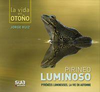 PIRINEO LUMINOSO - LA VIDA EN OTOÑO = PYRENEES LUMINEUSES - LA VIE EN AUTOMNE
