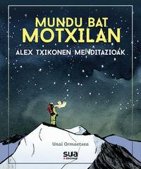 MUNDU BAT MOTXILAN - ALEX TXIKONEN MENDITAZIOAK