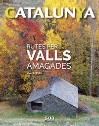 CATALUNYA - RUTES PER VALLS AMAGADES