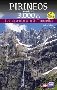(6 ed) pirineos guia de los 3000 m - 414 itinerarios a los 217 tresmiles - Luis Alejos