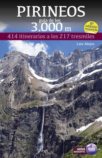 (6 ED) PIRINEOS GUIA DE LOS 3000 M - 414 ITINERARIOS A LOS 217 TRESMILES