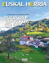 Pueblos De Gipuzkoa Con Encanto Y Excursiones Por Sus Alrededores - Joana Garcia / Txemi De Los Dolores