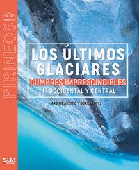 Ultimos Glaciares, Los - Cumbres Imprescindibles 1 - Argiñe Areitio / Gorka Lopez