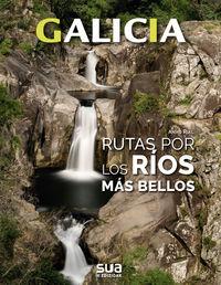 galicia - rutas por los rios mas bellos - Anxo Rial