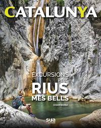Catalunya - Excursions Pels Rius Mes Bells - Cesar Barba