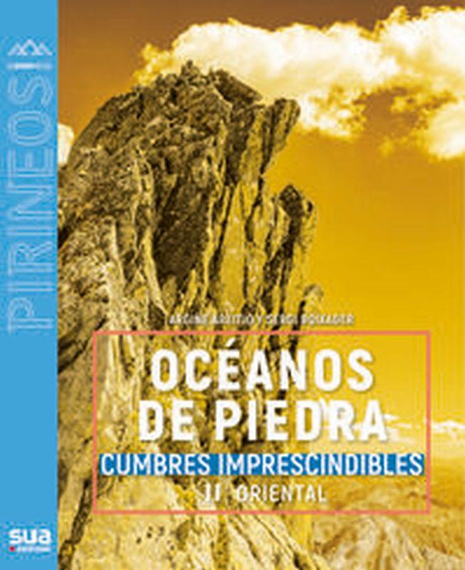 Oceanos De Piedra - Cumbres Imprescindibles - Ii Oriental - Argiñe Areitio / Segi Boixader