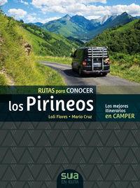 Rutas Para Conocer Los Pirineos - Los Mejores Itinerarios En Camper - Loli Flores / Mario Cruz