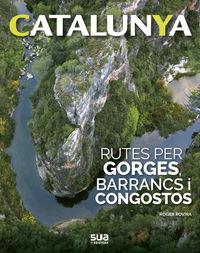 CATALUNYA - RUTES PER GORGES, BARRANCS I CONGOSTOS