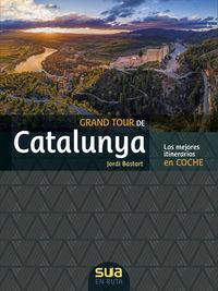 grand tour de catalunya - los mejores itinerarios en coche - Jordi Bastart