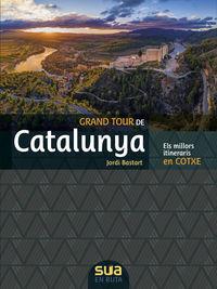 grand tour de catalunya - els millors itineraris en cotxe - Jordi Bastart