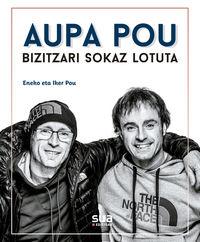 aupa pou, bizitza sokaz lotuta - Eneko Pou / Iker Pou