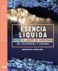 esencia liquida - rutas a lagos de montaña ii - occidental y central - Argiñe Areitio / Gorka Lopez