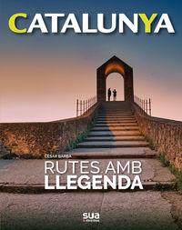 CATALUNYA - RUTES AMB LLEGENDA