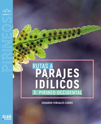 RUTAS A PARAJES IDILICOS I - PIRINEO OCCIDENTAL