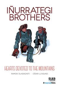 iñurrategi brothers - hearts devoted to the mountains - Ramon Olasagasti / Cesar Llaguno