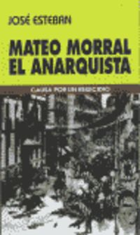 MATEO MORRAL, EL ANARQUISTA