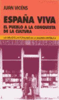 ESPAÑA VIVA - EL PUEBLO A LA CONQUISTA DE LA CULTURA