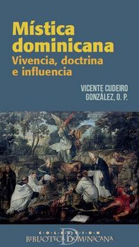 MISTICA DOMINICANA - VIVENCIA, DOCTRINA E INFLUENCIA