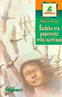 Sadako Eta Paperezko Mila Kurriloak - Eleanor Coerr