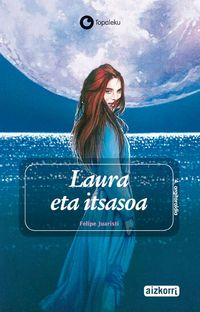 Laura Eta Itsasoa - Felipe Juaristi