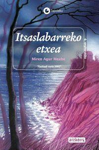 Itsaslabarreko Etxea - Miren Agur Meabe
