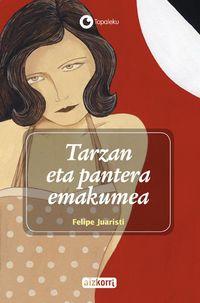 Tarzan Eta Pantera Emakumea - Felipe Juaristi
