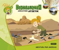 Hh - Peky Esploratzaile 5 - Dinosauroen Arrastoen Atzetik - Abentura Ipar Amerikan - Batzuk