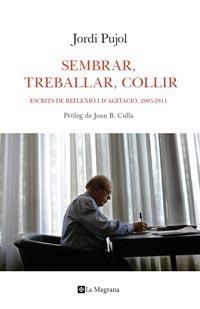 SEMBRAR, TREBALLAR, COLLIR - ESCRITS DE REFLEXIO 2003 / 2011