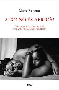 AIXO NO ES AFRICA! - AMORS PROHIBITS