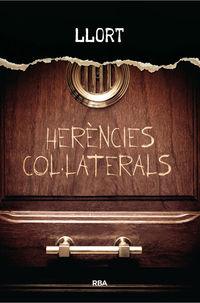 Herencies Col'laterals - Lluis Llort