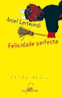felicidade perfecta - Anjel Lertxundi